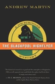 The Blackpool Highflyer - A Jim Stringer Mystery ebook by Andrew Martin