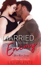 Married to the Enemy ebook by Lili Valente