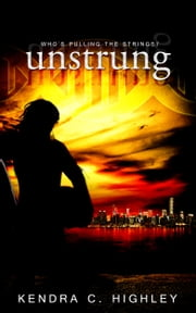 Unstrung ebook by Kendra C. Highley