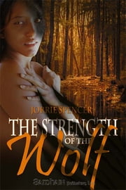 Strength of the Wolf ebook by Jorrie Spencer