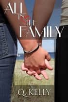All in the Family ebook by Q. Kelly