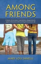 Among Friends ebook by Mary Lou Sanelli