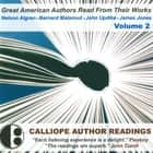 Great American Authors Read from Their Works, Vol. 2 audiobook by Calliope Author Readings, Calliope Author Readings, Nelson Algren,...