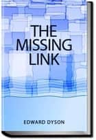 The Missing Link ebook by EDWARD DYSON