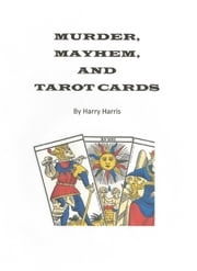 Murder, Mayhem, and Tarot Cards ebook by Harry Harris