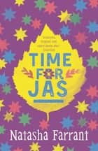 Time for Jas - The Diaries of Bluebell Gadsby ebook by Natasha Farrant