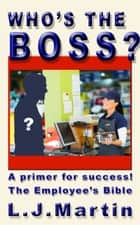 Who's The Boss ebook by L. J. Martin