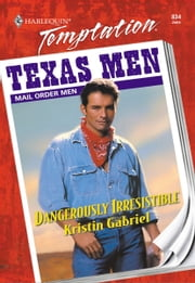 Dangerously Irresistible ebook by Kristin Gabriel