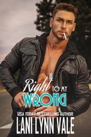 Right To My Wrong ebook by Lani Lynn Vale