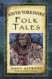 South Yorkshire Folk Tales ebook by Simon Heywood