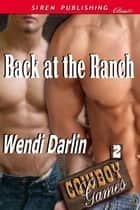 Back At The Ranch ebook by Wendi Darlin