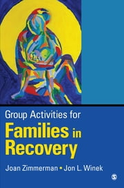 Group Activities for Families in Recovery ebook by M. (Marjorie) J. (Joan) Zimmerman,Dr. Jon L. (Louis) Winek