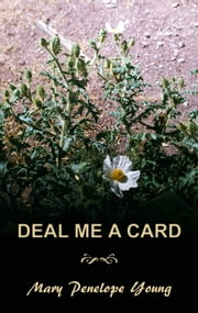 Deal Me A Card ebook by Mary Penelope Young
