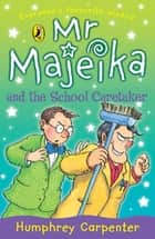Mr Majeika and the School Caretaker ebook by Humphrey Carpenter