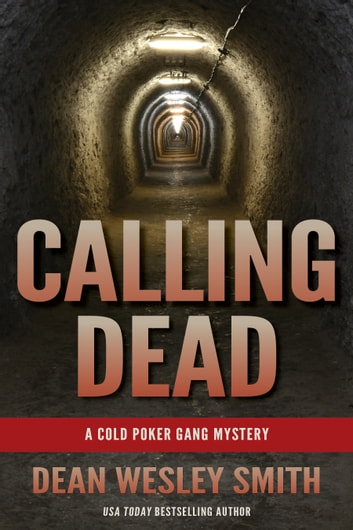 Calling Dead - A Cold Poker Gang Mystery ebook by Dean Wesley Smith