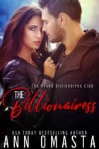 The Billionairess ebook by Ann Omasta
