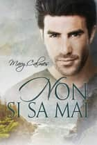 Non si sa mai ebook by Mary Calmes, Sara Linda Benatti