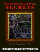 Disaster Survival Secrets ebook by Brian King
