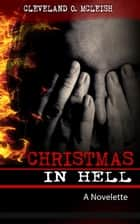 Christmas In Hell ebook by Cleveland O. McLeish