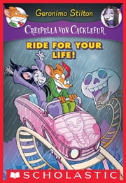 Creepella Von Cacklefur #6: Ride for Your Life! ebook by Geronimo Stilton