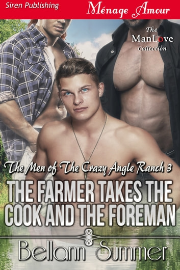 The Farmer Takes the Cook and the Foreman ebook by Bellann Summer