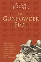 The Gunpowder Plot: Classic Histories Series ebook by