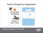 Tools to Change Your Organization: The Change Leadership Collection (2 Books) ebook by John P. Kotter,John J. Gabarro