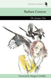 The Juniper Tree ebook by Barbara Comyns,Margaret Drabble