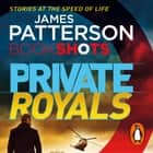 Private Royals - BookShots オーディオブック by James Patterson, Robert G Slade