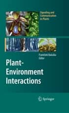 Plant-Environment Interactions ebook by František Baluška