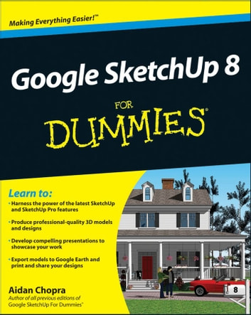google sketchup 8 for dummies ebook by aidan chopra 9781118016619 rh kobo com Google SketchUp 3D Google SketchUp Models