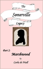 Marshwood - The Somerville Legacy, #2 ebook by Carla de Niall