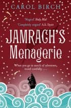 Jamrach's Menagerie eBook by Carol Birch