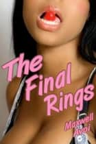 The Final Rings ebook by Maxwell Avoi