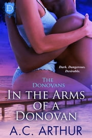 In The Arms of a Donovan ebook by A.C. Arthur