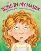 Bugs in My Hair?! ebook by Catherine Stier, Tammie Lyon