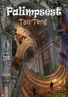 Palimpsest ebook by Tais Teng