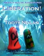 Junior Earplug Adventures: Liberation! Volume Two ebook by Tooty Nolan