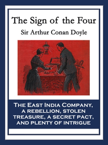 The Sign of the Four - With linked Table of Contents ebook by Arthur Conan Doyle