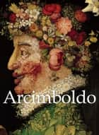 Arcimboldo ebook by Liana De Girolami Cheney