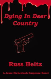 Dying In Deer Country ebook by Russ Heitz