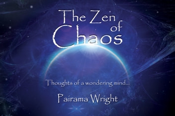 The Zen of Chaos ebook by Pairama Wrigh
