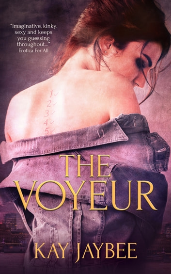 The Voyeur ebook by Kay Jaybee