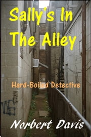 Sally's in the Alley ebook by Norbert Davis