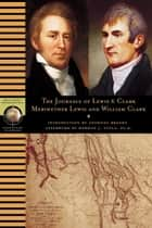 Journals of Lewis and Clark ebook by Meriwether Lewis,William Clark,Anthony Brandt