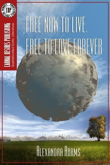 Free Now to Live, Free to Love Forever