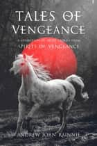 Tales of Vengeance ebook by