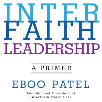 Interfaith Leadership - A Primer audiobook by Eboo Patel