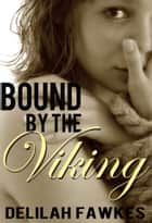 Bound by the Viking, Part 1: Captured ebook by