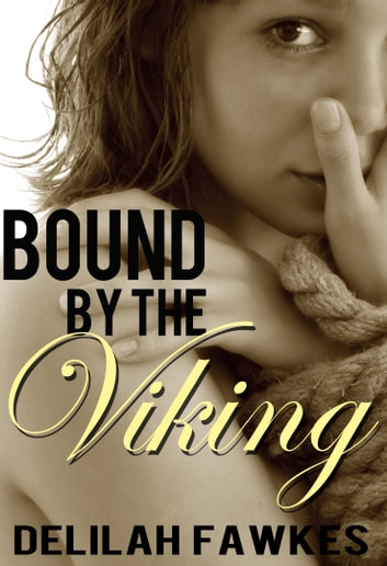 Bound by the Viking, Part 1: Captured ebook by Delilah Fawkes